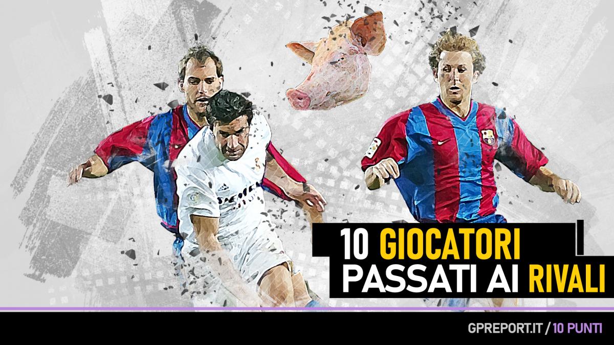 """10 Calciatori passati ai """"Rivali Storici"""""""