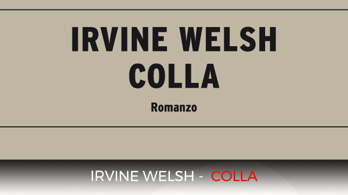 Irvine Welsh - Colla