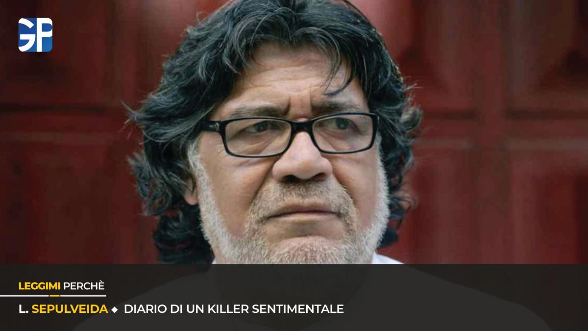 Luis Sepùlveda e il suo Diario di un killer sentimentale: la recensione