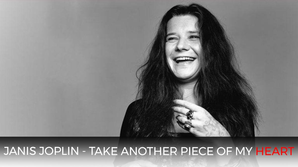 Janis Joplin - Take another piece of my heart