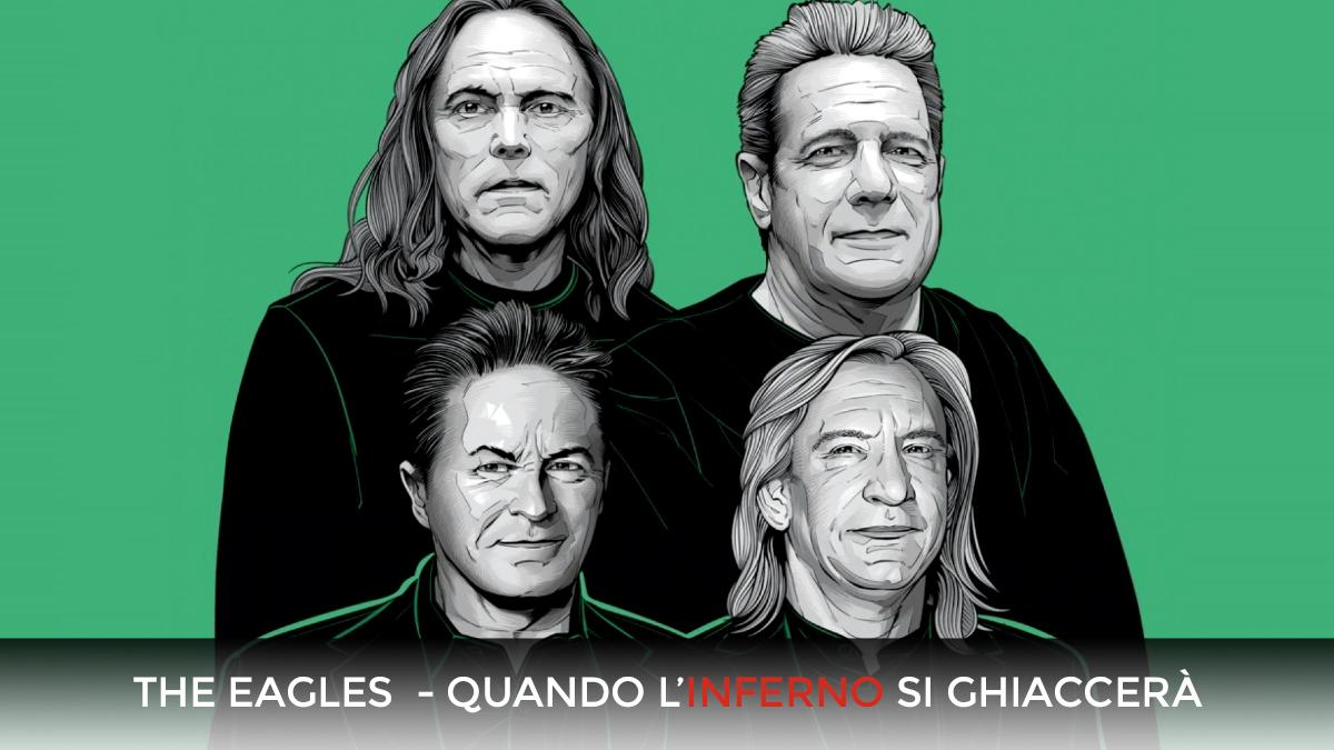 The Eagles - Quando l'inferno si ghiaccerà