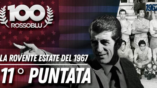 100Rossoblu - Undicesima Puntata - La rovente estate del 1967