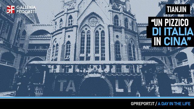 Tianjin, un pizzico d'Italia in Cina