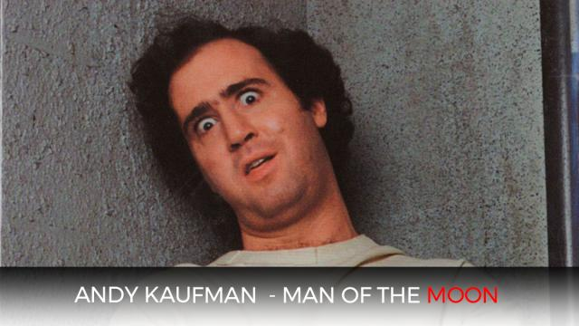 Andy Kaufman - Man of the Moon