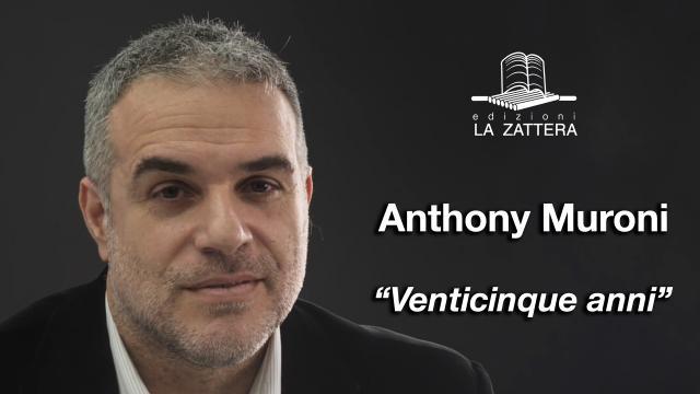 Anthony Muroni - Venticinque Anni - Edizioni la Zattera