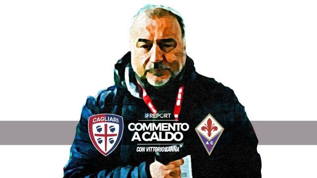 Commento a Caldo | Cagliari - Fiorentina 2 - 1