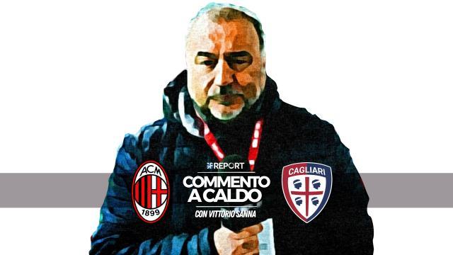 Commento a Caldo | Mlian - Cagliari 3 - 0