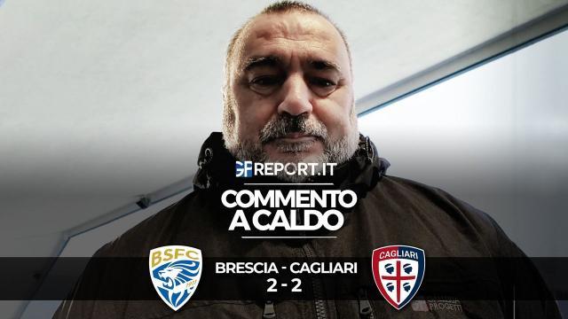Commento a Caldo | Brescia - Cagliari 2 - 2