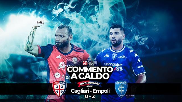 Commento a Caldo | Cagliari - Empoli 0-2