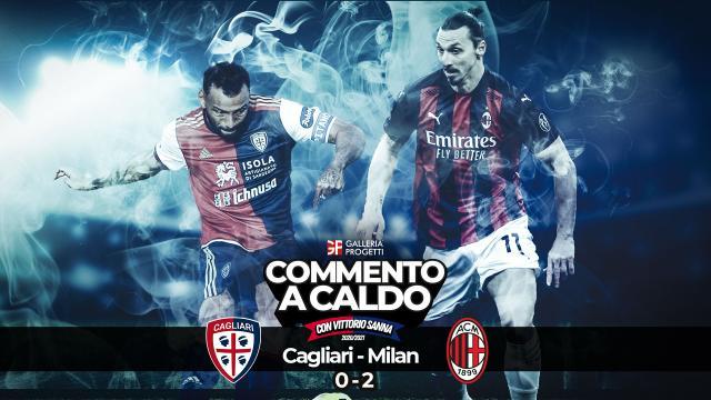 Commento a Caldo | Cagliari - Milan 0-2