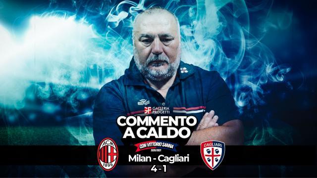 Commento a Caldo | Milan - Cagliari 4-1