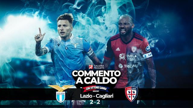 Commento a Caldo | Lazio - Cagliari 2-2
