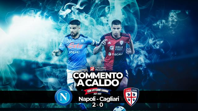 Commento a Caldo | Napoli - Cagliari 2-0
