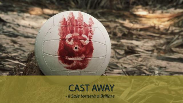 Motivational Movies - Cast Away - Il Sole tornerà a Brillare