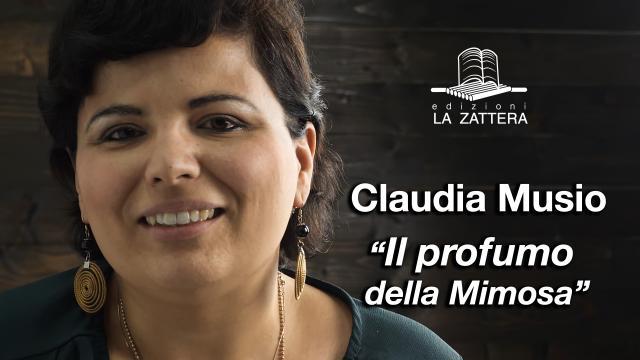 Claudia Musio - Il Profumo della Mimosa - Edizioni la Zattera