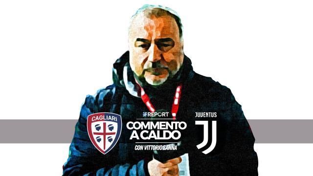 Commento a Caldo | Cagliari - Juventus 0 - 2
