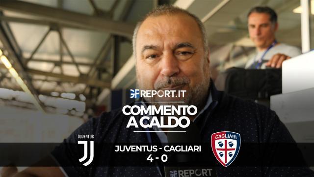 COMMENTO A CALDO | JUVENTUS - CAGLIARI 4 - 0