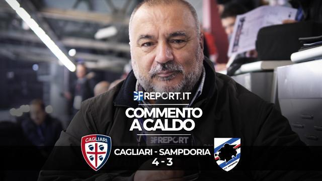 COMMENTO A CALDO | CAGLIARI - SAMPDORIA 4 - 3