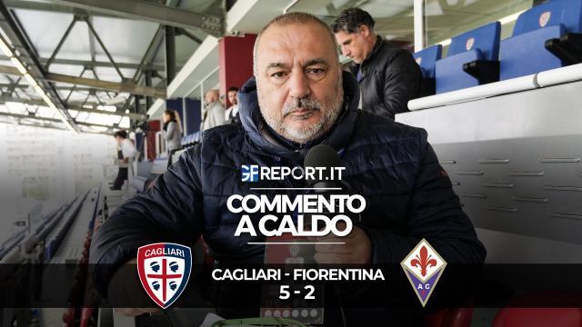 Commento a Caldo | Cagliari - Fiorentina 5 - 2