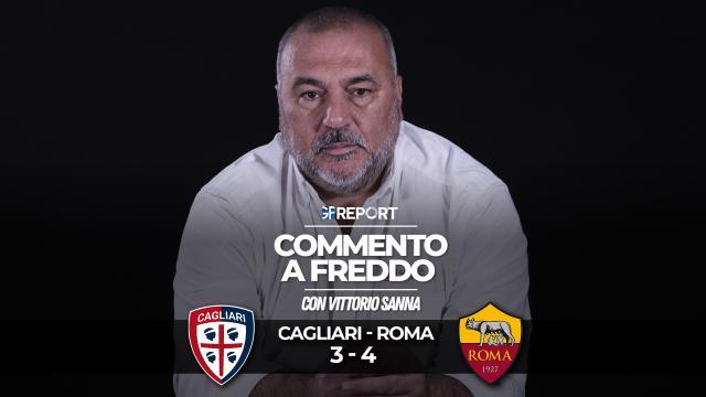 COMMENTO A FREDDO | CAGLIARI - ROMA 3 - 4