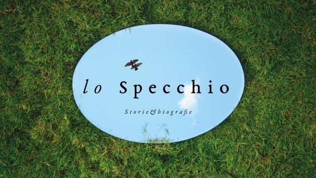 Lo Specchio - Storie & Biografie