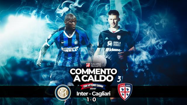 Commento a Caldo   Inter - Cagliari 1-0