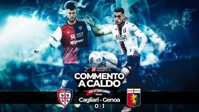 Commento a Caldo   Cagliari - Genoa 0-1