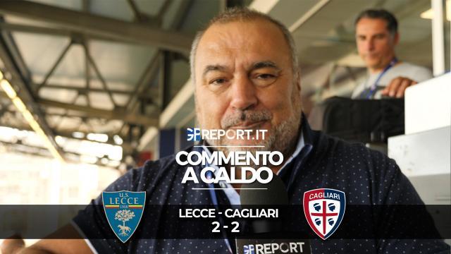COMMENTO A CALDO | LECCE - CAGLIARI 2 - 2