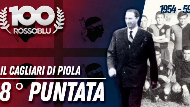 100Rossoblu - Ottava puntata - Il Cagliari di Piola