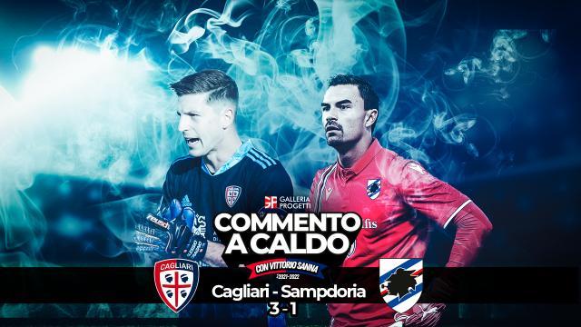 Commento a Caldo | Cagliari - Sampdoria 3-1