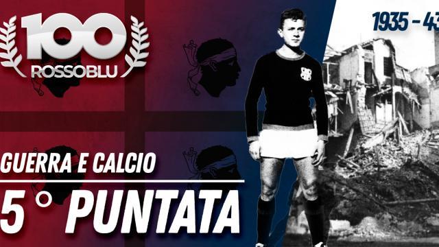 100Rossoblu - Quinta puntata - Guerra e Calcio