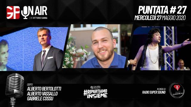 Gp On Air - Puntata 27 - Alberto Bertolotti, Alberto Vassallo e Gabriele Cossu