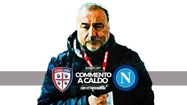 Commento a Caldo | Cagliari - Napoli - Con Vittorio Sanna