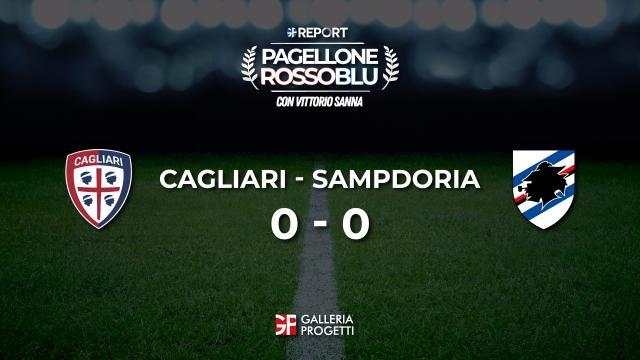 Pagellone Rossoblu | Cagliari - Sampdoria 0 - 0