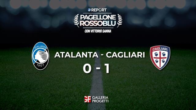Pagellone Rossoblu | Atalanta - Cagliari 0 - 1