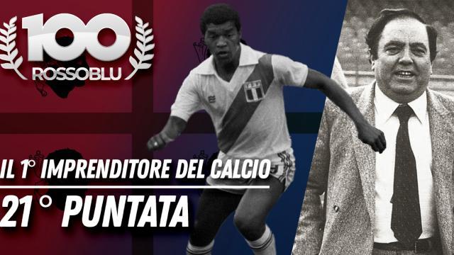 100Rossoblu - Ventunesima puntata - Il Primo imprenditore del calcio