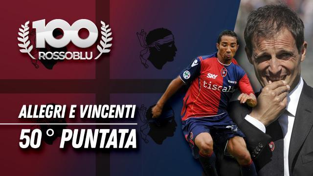 """100 Rossoblù 50°puntata """"Allegri e Vincenti"""""""