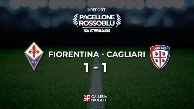 Pagellone Rossoblu | Fiorentina - Cagliari 1 - 1