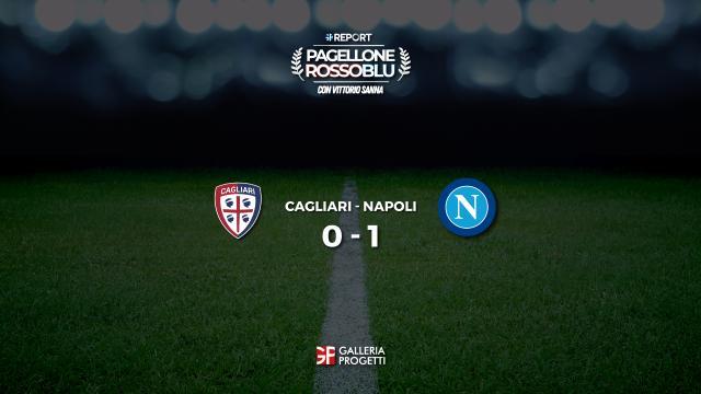 Pagellone Rossoblu | Cagliari - Napoli 0 - 1