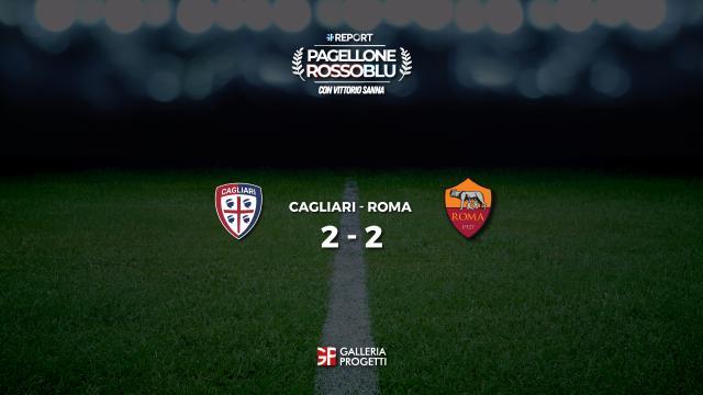 Pagellone Rossoblu | Cagliari - Roma 2 - 2