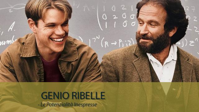 Genio Ribelle - Le Potenzialità Inespresse