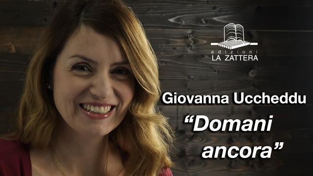 Giovanna Uccheddu - Domani Ancora - Edizioni la Zattera