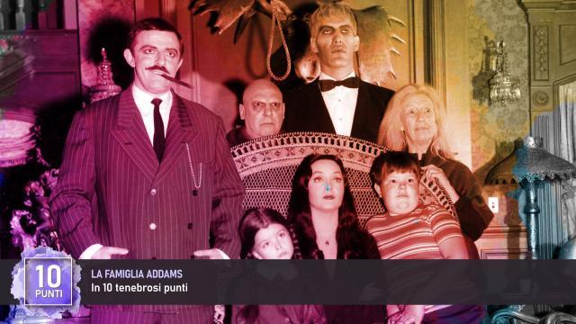 La Famiglia Addams in 10 (tenebrosi) Punti