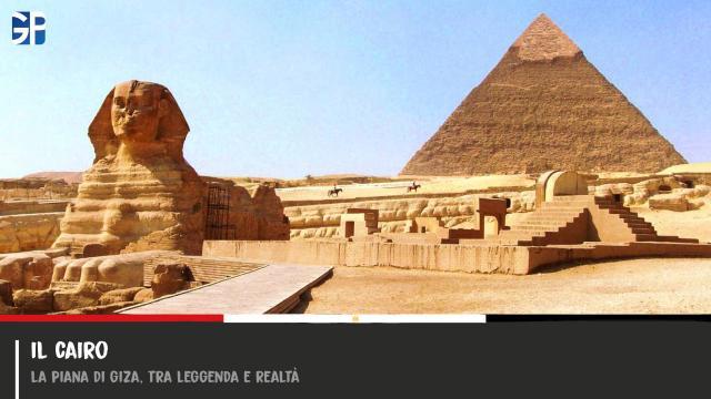 Il Cairo - La Piana di Giza, tra Leggende e Realtà
