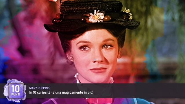 Mary Poppins in 10 curiosità (e una magicamente in più)