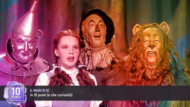 """""""Il Mago di Oz"""" in 10 punti (e che curiosità!)"""