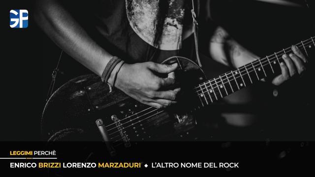 Enrico Brizzi-Lorenzo Marzaduri – L'altro nome del Rock
