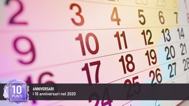 10 Anniversari nel 2020