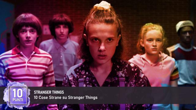10 Cose Strane su Stranger Things