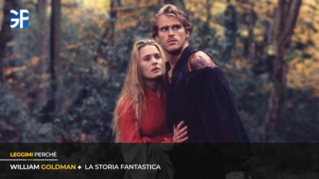 William Goldman – La Storia Fantastica